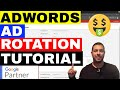 Adwords Ad Rotation Tutorial: Rotating Ads in Google Adwords 💲💲