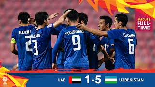 #AFCU23 M28 - UNITED ARAB EMIRATES 1 - 5 UZBEKISTAN  : HIGHLIGHTS