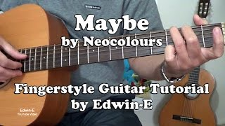 "Guitar Tutorial: ""Maybe"" by Neocolours Fingerstyle Guitar Solo Cover"