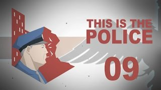 This Is The Police #09 Police Management - Let's Play