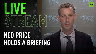 US State Department press briefing with Spokesperson Ned Price