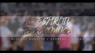 Mi EspÍritu Te Reconoce - Mike Bunster & Puertas Eternas (feat. Marcos Brunet)
