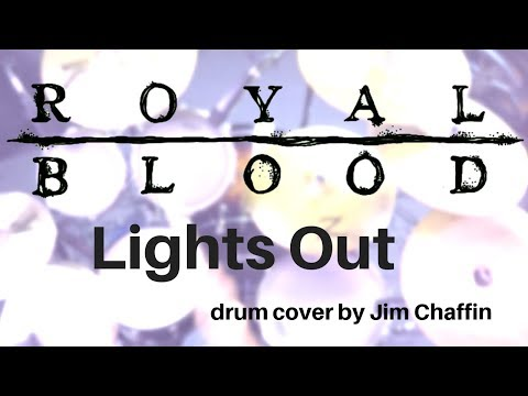 Lights Out-Royal Blood  drum cover by Jim Chaffin