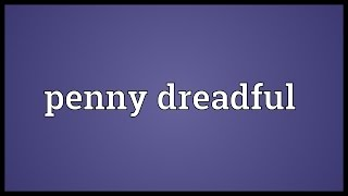 Penny dreadful Meaning