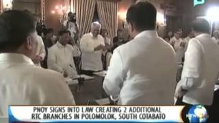 NewsLife: PNoy signs into law creating 2 additional RTC branches in Polomolok, S.Cotabato