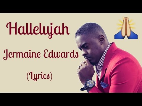 Hallelujah - Jermaine Edwards (Lyrics)
