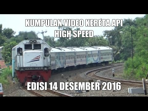[HIGH SPEED] Kumpulan Video Kereta Api High Speed Edisi 14-12-2016
