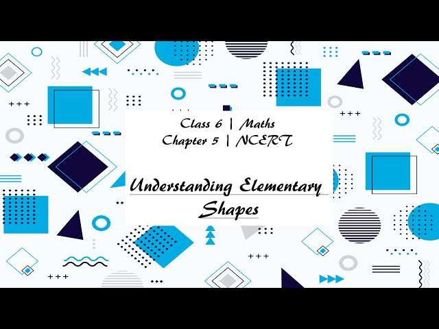 Understanding  Elementary Shapes Class 6th Maths Chapter 5 Full Chapter Explanation in English