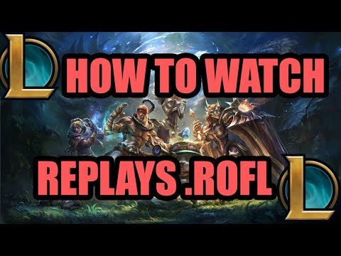 How To Watch Any Replays In League Of Legends (.rofl) S10 2020