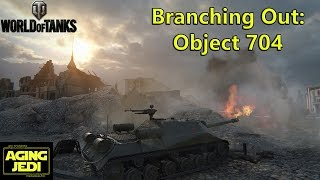 Branching Out: Object 704 - World of Tanks