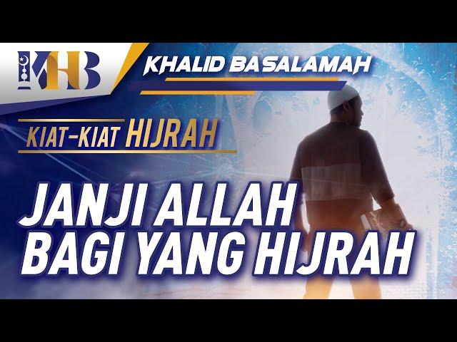 Kiat-Kiat Hijrah - Janji Allah bagi yang Berhijrah