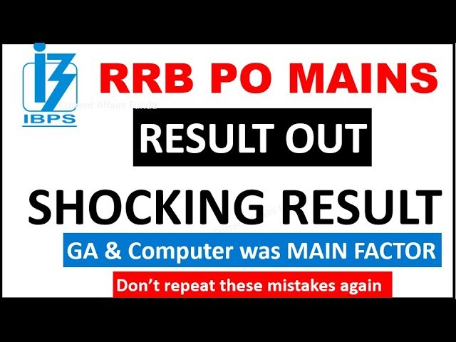 RRB PO MAINS 2018 RESULT OUT , CUTOFF will be LOW (Shocking Result - GA & Computer was MAIN FACTOR)