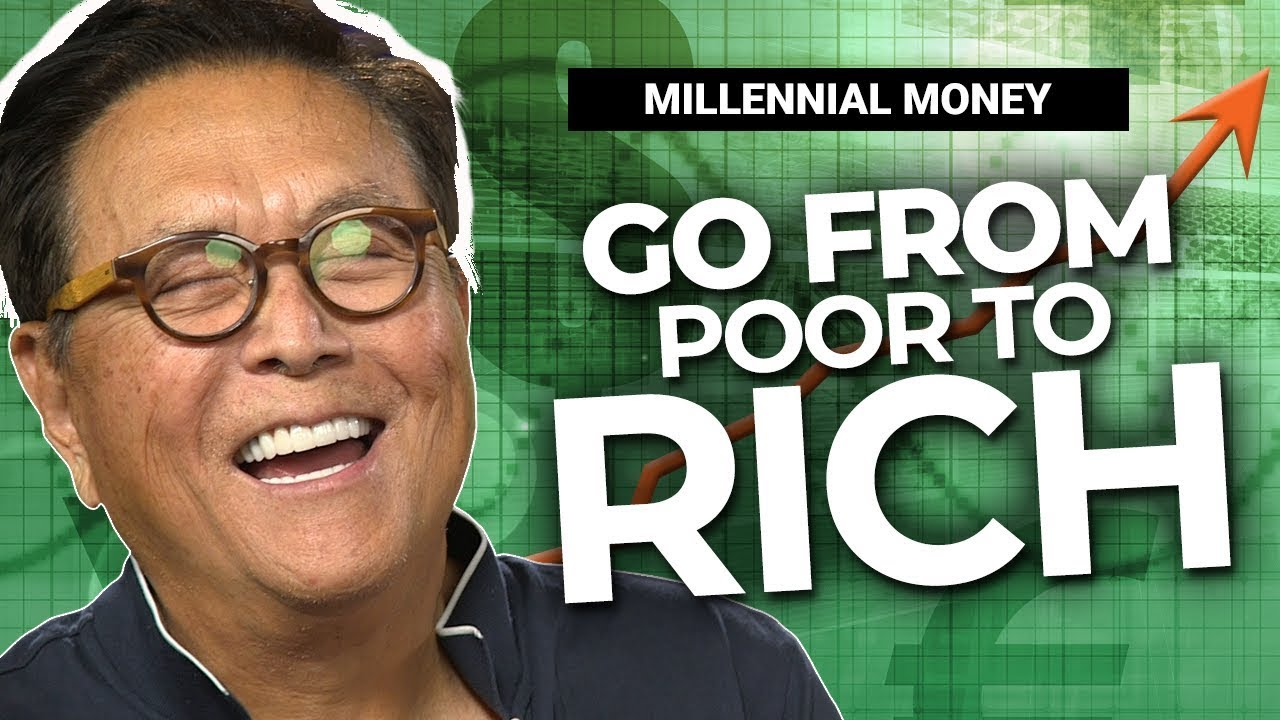 How To Go From POOR To RICH - Start These Habits TODAY! - Robert Kiyosaki [Millennial Money]