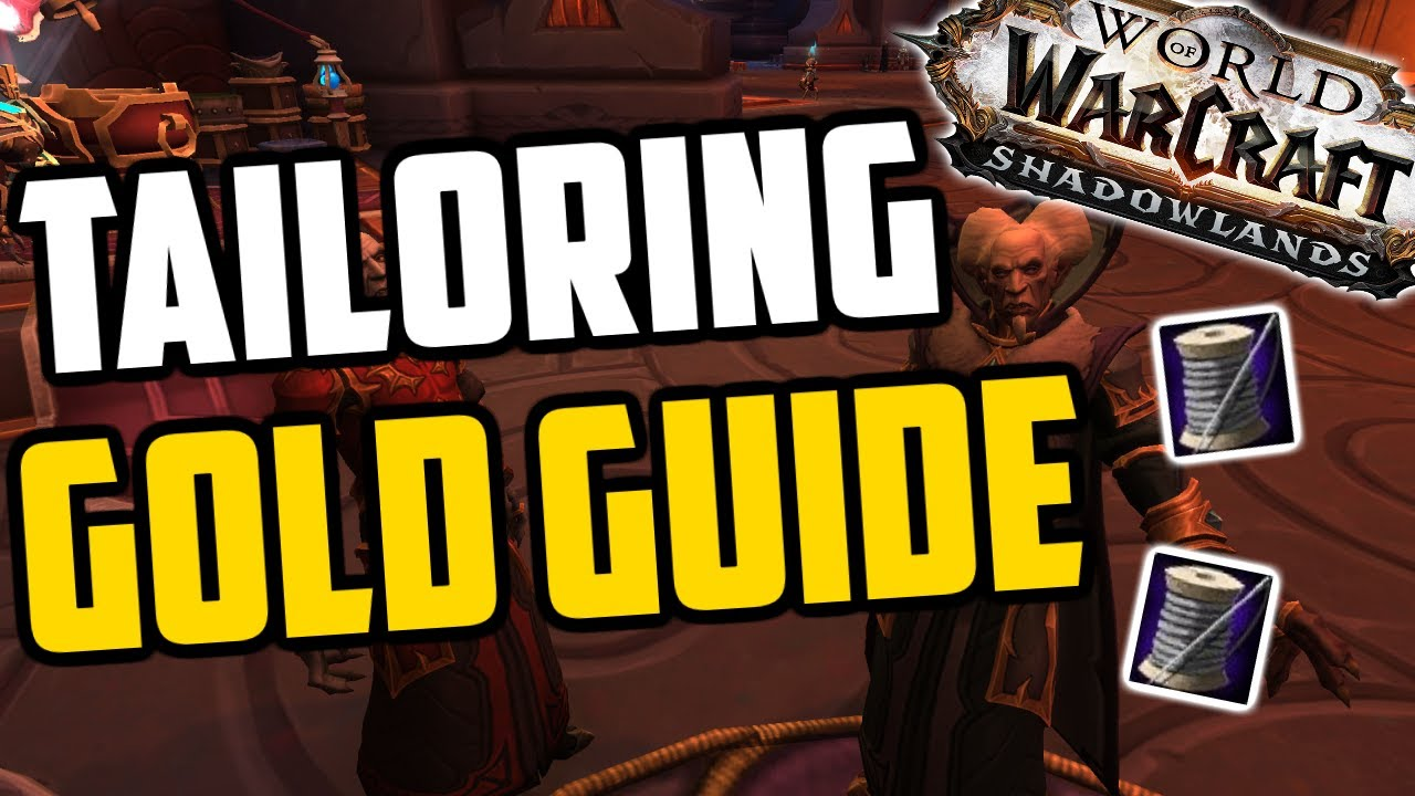 Shadowlands Tailoring Goldmaking Guide - Shadowlands Professions Gold Guide