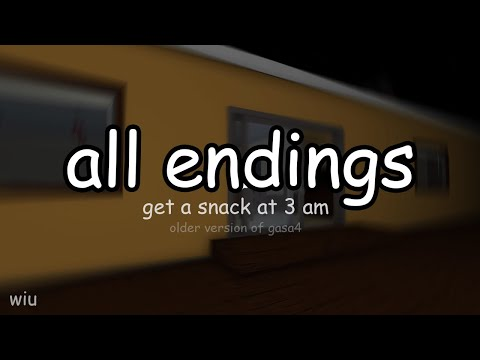 get a snack at 3 am | ALL ENDINGS