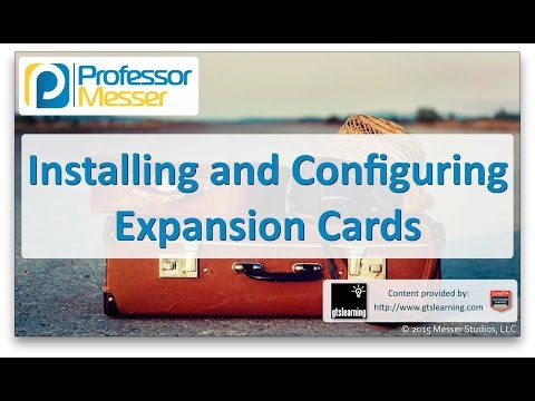 Installing and Configuring Expansion Cards - CompTIA A+ 220-901 - 1.4