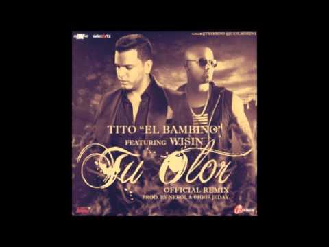 Tu olor (remix)  - Tito el Bambino ft Wisin Full HD