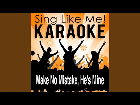 Make No Mistake, He's Mine (Karaoke Version) (Originally Performed By Barbra Streisand & Kim...