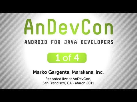 AnDevCon: Android for Java Developers - Marko Gargenta, Pt. 1