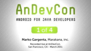 AnDevCon: Android for Java Developers - Marko Gargenta, Pt. 1