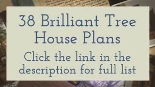 38  Brilliant  Tree House Plans