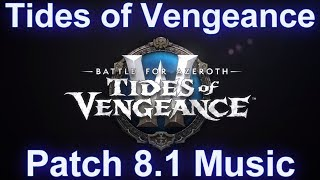 Tides of Vengeance Music | Patch 8.1 Music - Battle for Azeroth Music