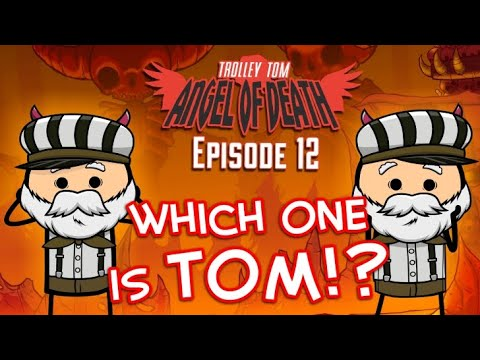 Trolley Tom: Angel of Death - Episode 12 - Featuring TRAM SAM