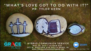 """""""What's Love Got to Do With It?"""" Pr. Tyler Kern"""