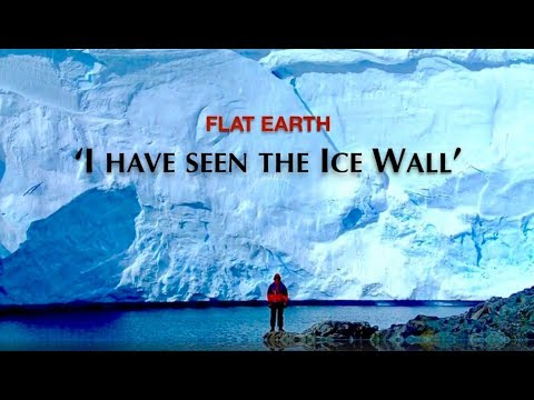 Man; 'I Have Seen The Ice Wall!' Anonymous Witness - Flat Earth