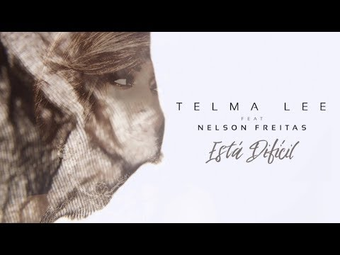 Telma Lee Ft. Nelson Freitas - Está Difícil (Official Lyric Video)
