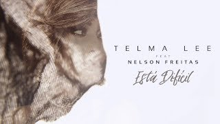 Telma Lee Ft. Nelson Freitas - Está Difícil (Official Lyric Video)