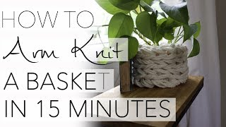 How to Arm Knit a Basket in 15 Minutes with Simply Maggie