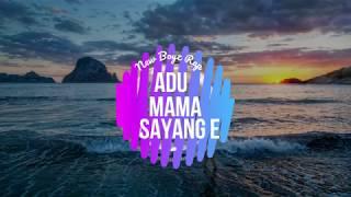 Download Mp3 Aduh Mama Sayang E -  New Boyz Rap | Lagu Joget 2017
