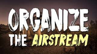 Our Best RV Organization Top Tips & Tricks Learned from Living in an Airstream