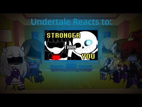 Undertale Reacts to: Sans - Stronger Than You (Gacha Life)
