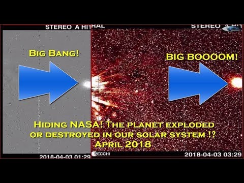 Hiding NASA! The planet exploded or destroyed in our solar system !? April 2018