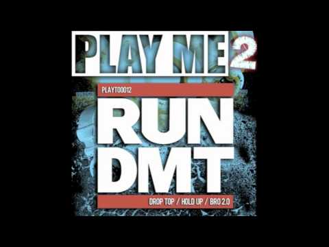 RUN DMT - DROP TOP