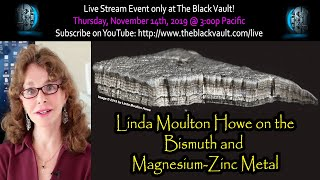 Linda Moulton Howe on the Bismuth and  Magnesium-Zinc Metal
