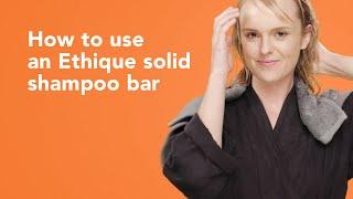 Ethique- How to use Shampoo Bars