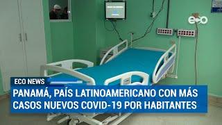 Panamá: país de Latinoamérica con más casos de covid-19 por número de habitantes   ECO News