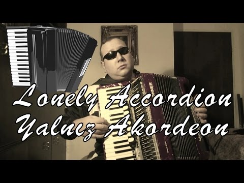 Lonely Accordion, Yalnız Akordeon, Samotna Harmonia, Одинокая гармонь