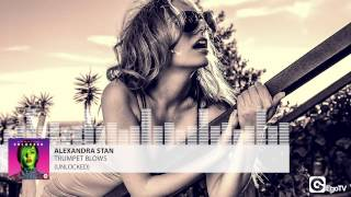 ALEXANDRA STAN - Trumpet Blows