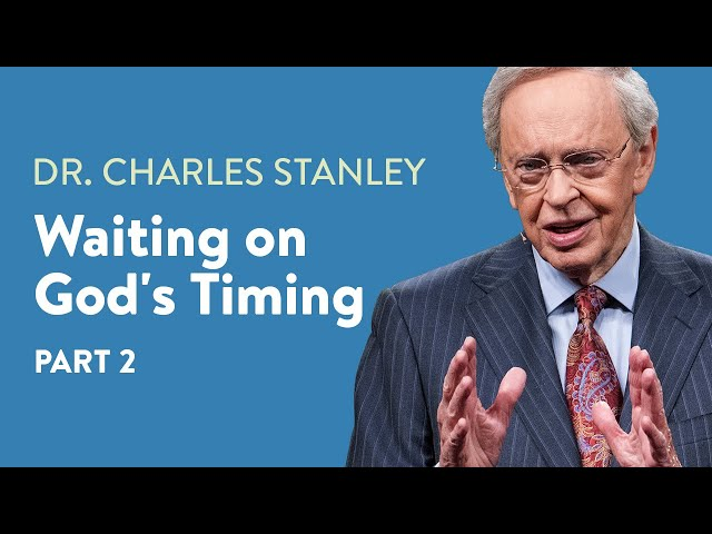 Waiting on God's Timing, Part 2