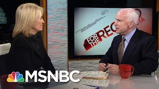 John McCain Sounds Off On Donald Trump, Barack Obama And Russia | For The Record | MSNBC