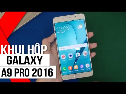 FPT Shop - Khui hộp Samsung Galaxy A9 Pro 2016: mạnh mẽ & bền bỉ