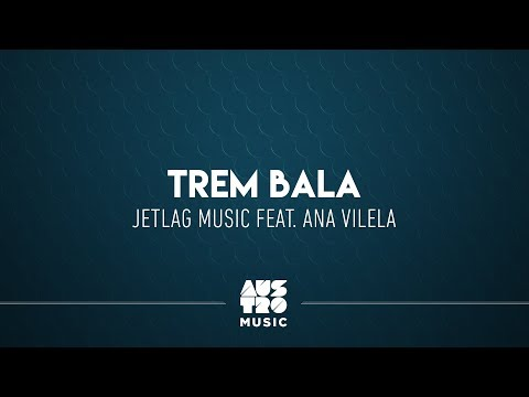 Jetlag Music feat. Ana Vilela - Trem-Bala