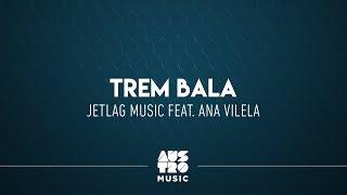 Baixar Jetlag Music feat. Ana Vilela - Trem-Bala