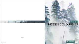 DEEB - HIDDEN COLOURS EP (FULL ALBUM)