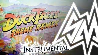 SayMaxWell - Ducktales 2017 Theme [Remix] [Instrumental]