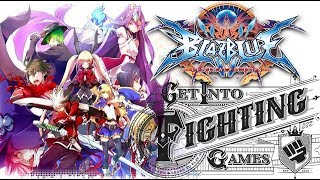Get Into Fighting Games: BlazBlue Central Fiction